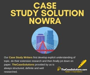 Case Study Solution Nowra