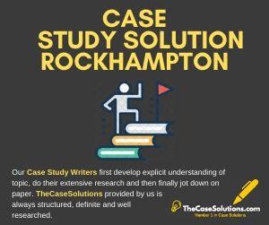 Case Study Solution Rockhampton