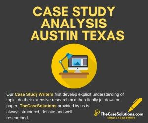 Case Study Analysis Austin Texas