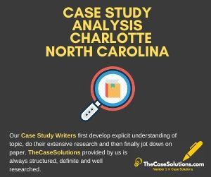 Case Study Analysis Charlotte North Carolina