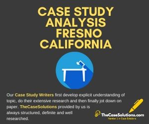 Case Study Analysis Fresno California