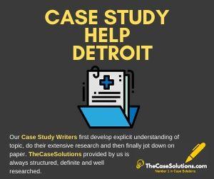 Case Study Help Detroit