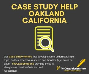 Case Study Help Oakland California