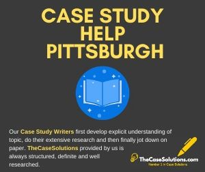 Case Study Help Pittsburgh