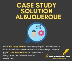 Case Study Solution Albuquerque