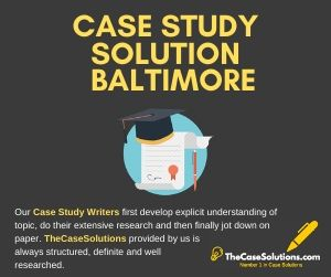 Case Study Solution Baltimore