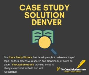 Case Study Solution Denver