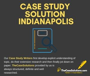 Case Study Solution Indianapolis