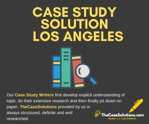 Case Study Solution Los Angeles
