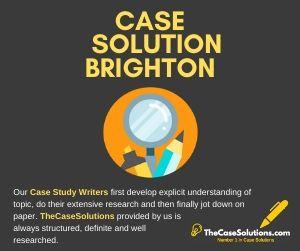 Case Solution Brighton