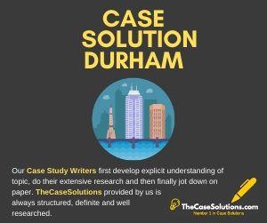 Case Solution Durham