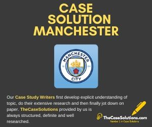Case Solution Manchester