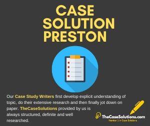 Case Solution Preston