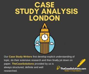 Case Study Analysis London