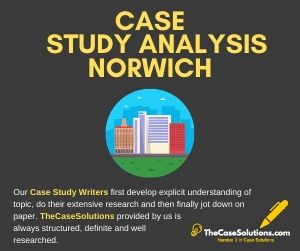 Case Study Analysis Norwich