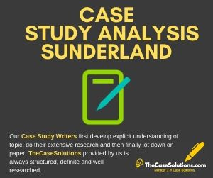 Case Study Analysis Sunderland