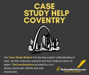 Case Study Help Coventry