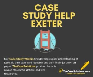 Case Study Help Exeter