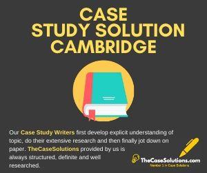Case Study Solution Cambridge