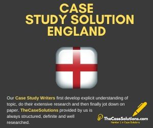 Case Study Solution England