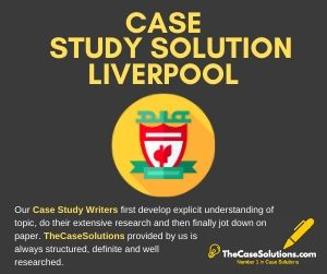 Case Study Solution Liverpool