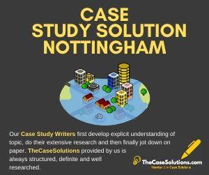 Case Study Solution Nottingham