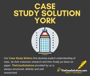 Case Study Solution York