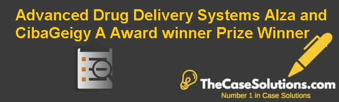 Advanced Drug Delivery Systems: Alza and Ciba-Geigy (A)  Award winner Prize Winner Case Solution