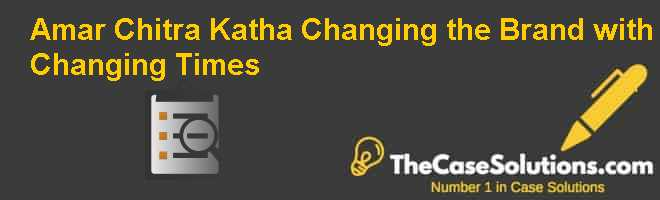 Amar Chitra Katha: Changing the Brand with Changing Times Case Solution