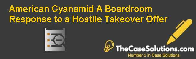 American Cyanamid (A): Boardroom Response  to a Hostile Takeover Offer Case Solution
