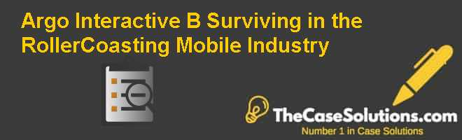 Argo Interactive (B): Surviving in the Roller-Coasting Mobile Industry Case Solution