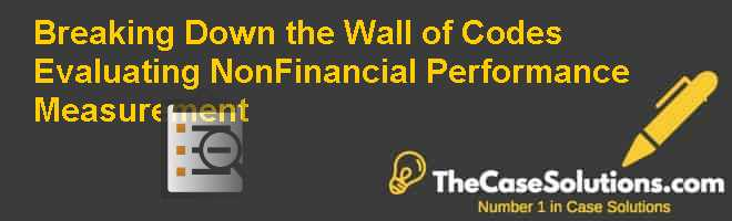 Breaking Down the Wall of Codes: Evaluating Non-Financial Performance Measurement Case Solution