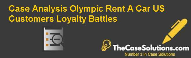 Case Analysis: Olympic Rent A Car US: Customers Loyalty Battles Case Solution