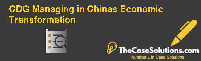 CDG: Managing in China's Economic Transformation Case Solution