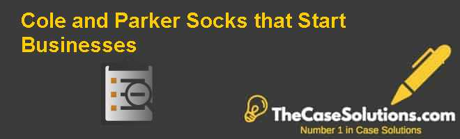 Cole and Parker: Socks that Start Businesses Case Solution