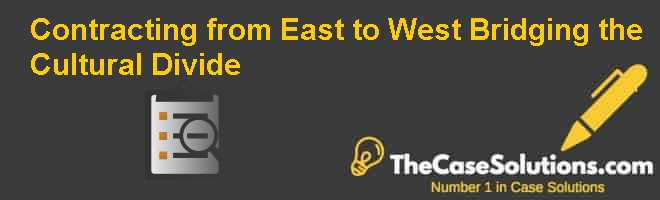 Contracting from East to West: Bridging the Cultural Divide Case Solution