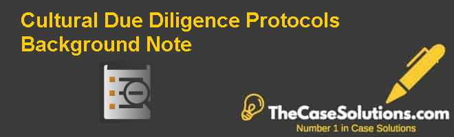Cultural Due Diligence Protocols (Background Note) Case Solution