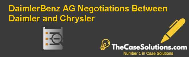Daimler-Benz A.G.: Negotiations Between Daimler and Chrysler Case Solution