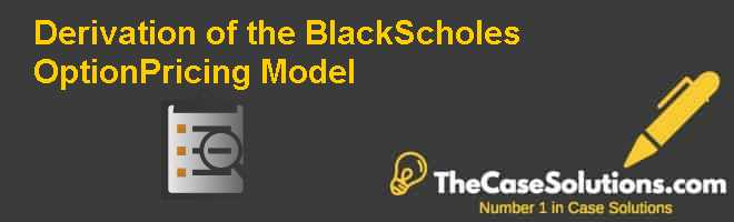 Derivation of the Black-Scholes Option-Pricing Model Case Solution