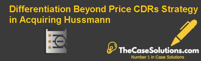 Differentiation Beyond Price: CD&R's Strategy in Acquiring Hussmann Case Solution
