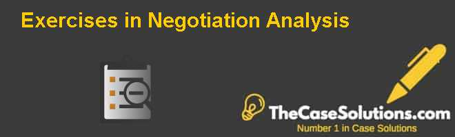 Exercises in Negotiation Analysis Case Solution