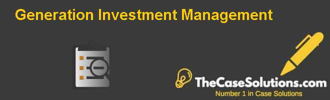 Generation Investment Management Case Solution