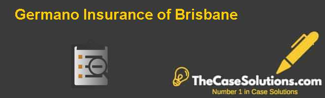 Germano Insurance of Brisbane Case Solution