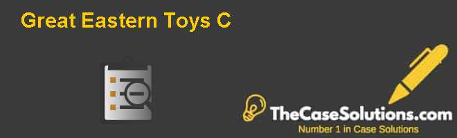 great eastern toys case This spreadsheet was prepared to accompany the case this is the third of a four-case series a major concern of the family owners was whether to try to sell their company the (c) case.