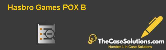 Hasbro Games: POX (B) Case Solution