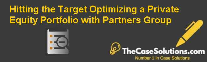 Hitting the Target: Optimizing a Private Equity Portfolio with Partners Group Case Solution