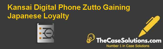 Kansai Digital Phone: Zutto Gaining Japanese Loyalty Case Solution