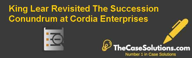 King Lear Revisited: The Succession Conundrum at Cordia Enterprises Case Solution