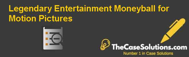 Legendary Entertainment: Moneyball for Motion Pictures Case Solution
