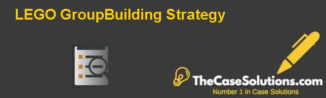 LEGO Group:Building Strategy Case Solution